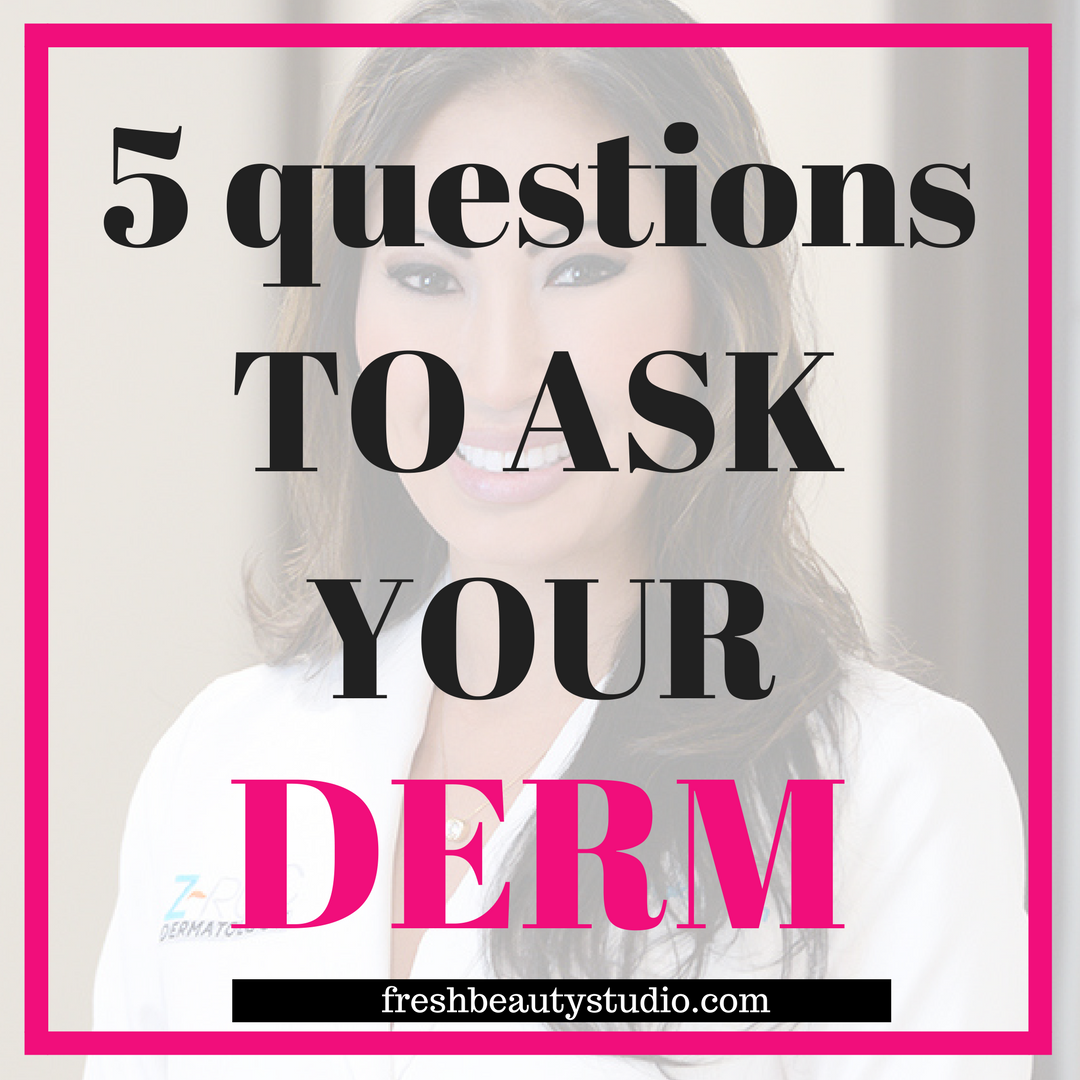 5 Questions To Ask Your Dermatologist