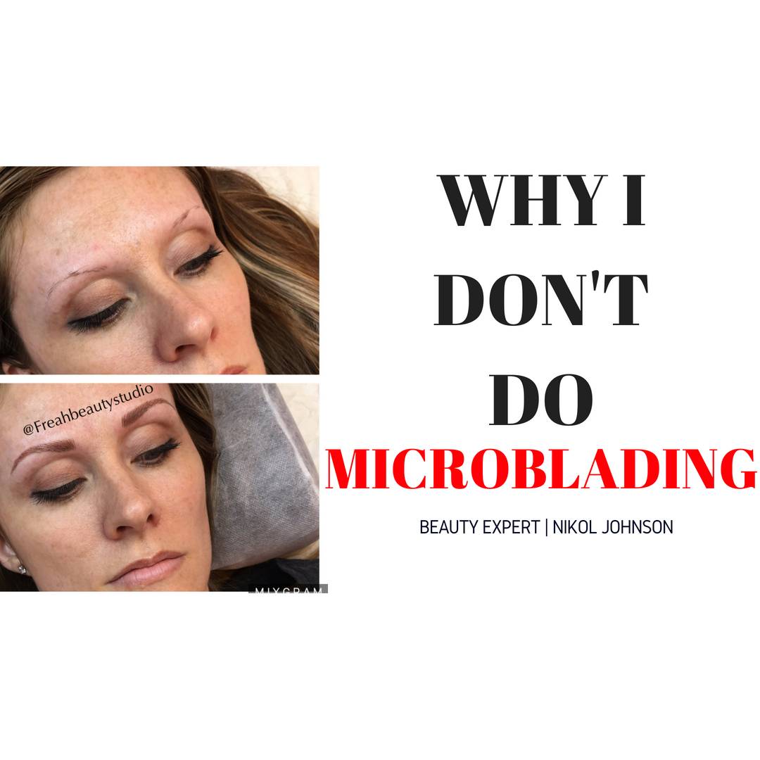 Why I Don't Do Microblading