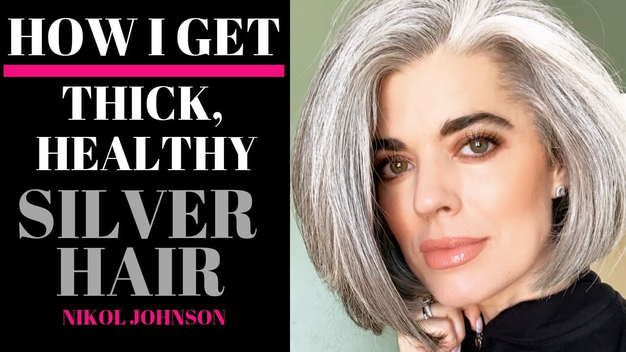 How I Get Thick Healthy Silver Hair Nikol Johnson