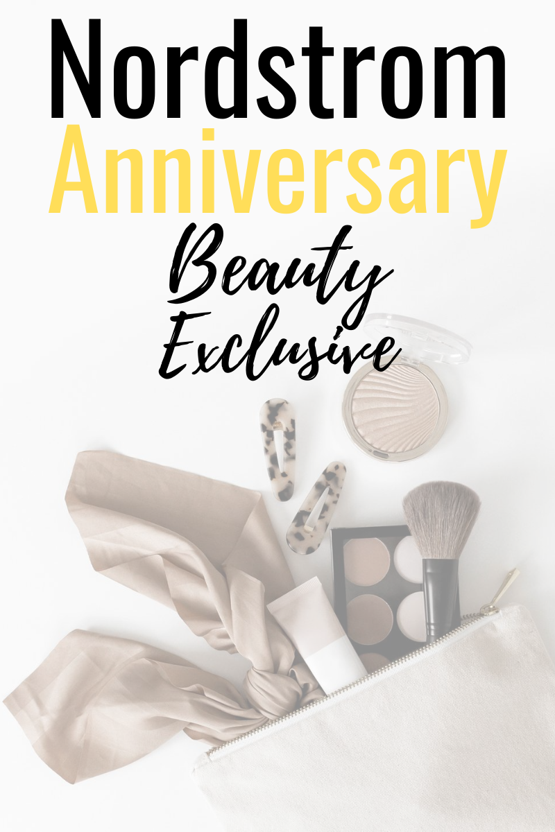 Nordstrom Anniversary Sale Beauty Edition